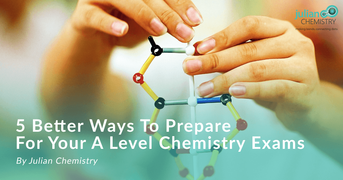 5 better ways to prepare for your chemistry exam