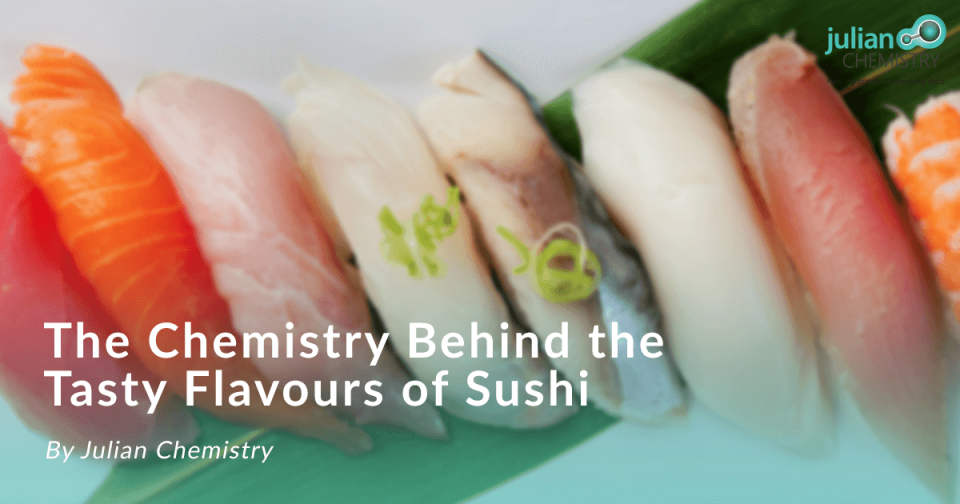 chemistry behind the tasty flavours of sushi