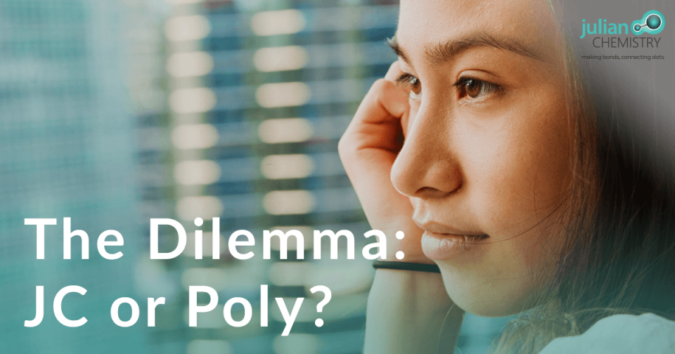 The Dilemma: JC or Poly