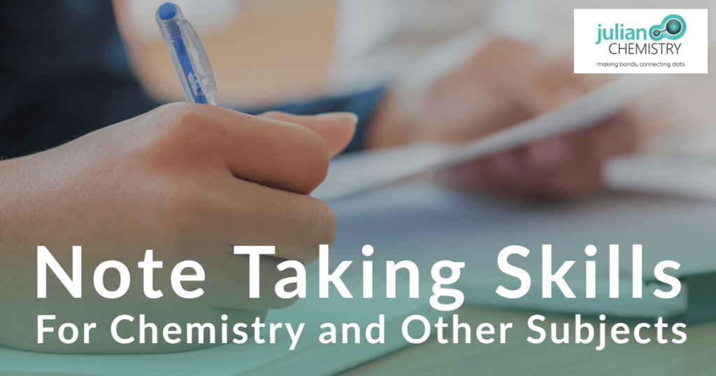 Note Taking Skills for Chemistry and other Classes